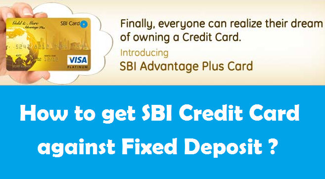 How to get SBI Credit Card against Fixed Deposit