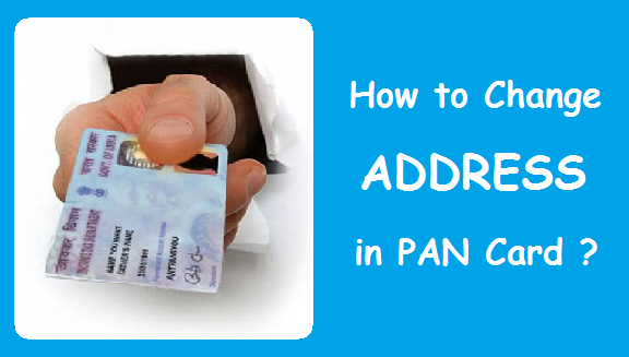 How to Change Address in PAN Card