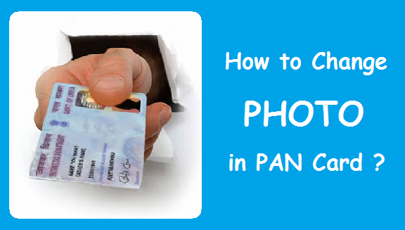 How to change Photo in PAN Card