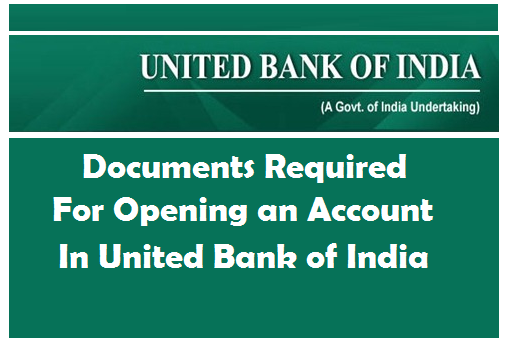 Documents Required For Opening An Account In United Bank