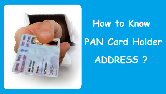 Know PAN Card Holder Address