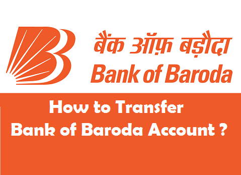 How to Transfer Bank of Baroda Account to Another Branch ?