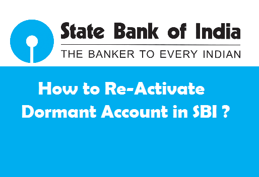 How to Re-Activate Dormant or Inactive Account in SBI ?