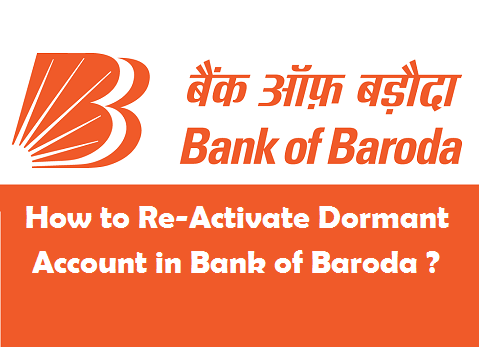 How to Re-Activate Dormant Account in Bank of Baroda ?