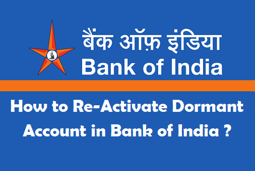 How to Re-Activate Dormant Account in Bank of India ?