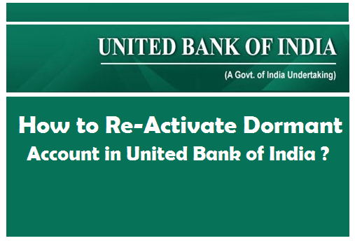 How to Re-Activate Dormant Account in United Bank of India ?
