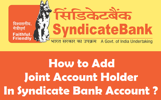 How to Add Joint Account Holder(s) in Syndicate Bank Account