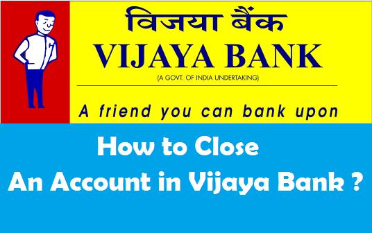 How to close a bank account in vijaya bank account closure spiritdancerdesigns Images