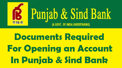 Documents Required For Opening An Account In Punjab Amp Sind
