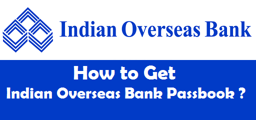 How to Get a New Passbook in Indian Overseas Bank ?