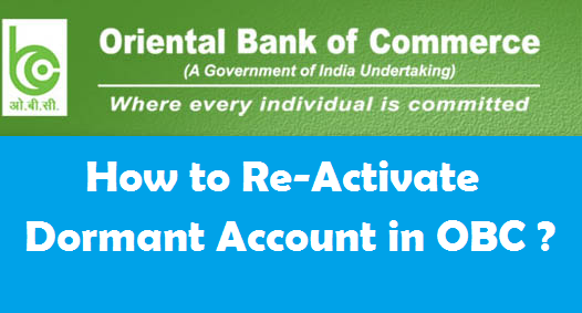 How to Re-Activate Dormant Account in Oriental Bank of Commerce ?