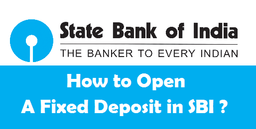 How to Open a Fixed Deposit in SBI