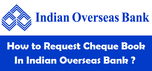 how to request cheque book in indian overseas bank online phone atm