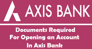 Documents Required for Opening an Account in Axis Bank