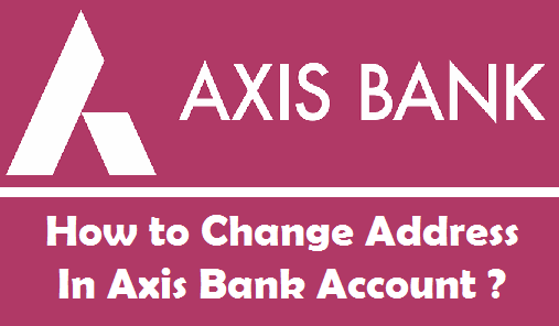online change of address in axis bank account