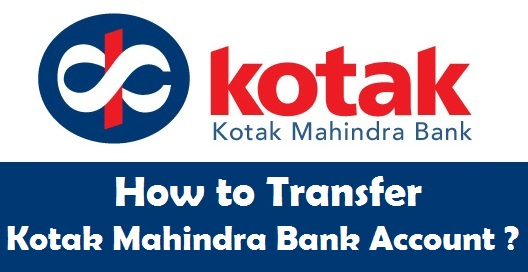 How to Transfer Kotak Mahindra Bank Account from One Branch to Another