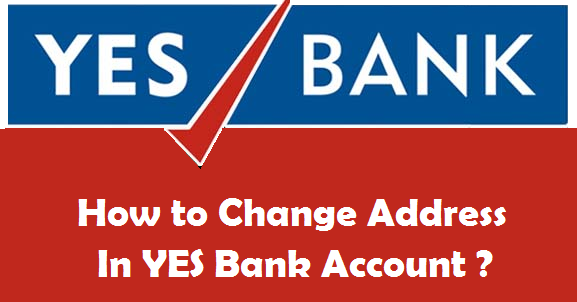 How to Change Address in YES Bank Account