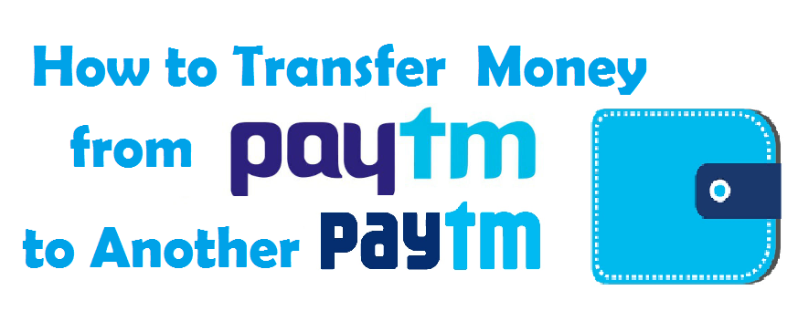 How to Transfer Money from Paytm Wallet to Another Paytm Wallet