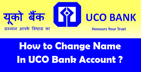 How to re activate dormant account in uco bank how to change name in uco bank account spiritdancerdesigns Gallery