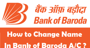 How to Change Name in Bank of Baroda Account