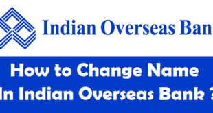 How to Change Name in Indian Overseas Bank
