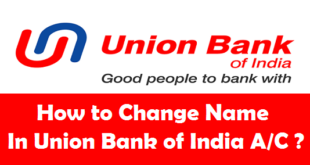 How to Change Name in Union Bank of India Account