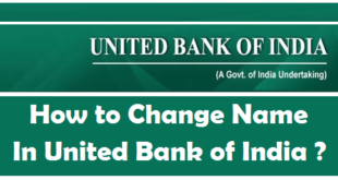 How to Change your Name in United Bank of India Account