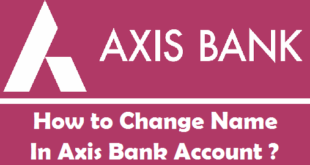 How to Change Name in Axis Bank Account
