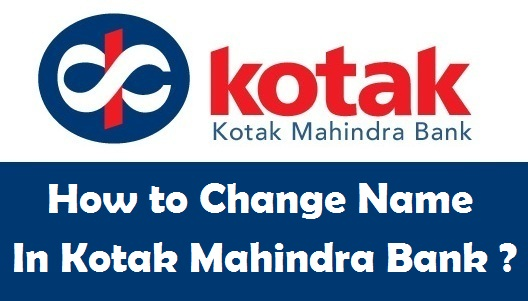 How to Change Name in Kotak Mahindra Bank Account