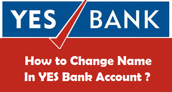 How to Change Name in YES Bank Account