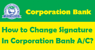 How to Change Signature in Corporation Bank Account