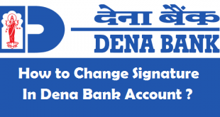 How to Change Signature in Dena Bank Account
