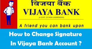 How to Change Signature in Vijaya Bank Account