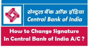 How to Change Signature in Central Bank of India Account