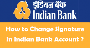 How to Change Signature in Indian Bank Account