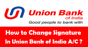 How to Change Signature in Union Bank of India Account
