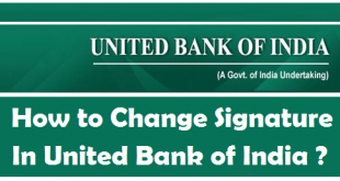 How to Change Signature in United Bank of India Account