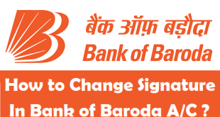 How to Change your Signature in Bank of Baroda Account