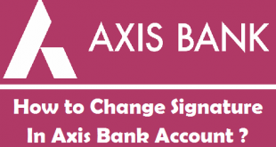 How to Change your Signature in Axis Bank Account
