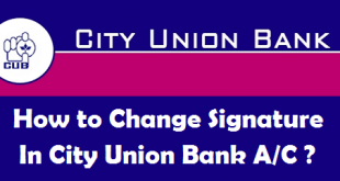 How to Change your Signature in City Union Bank Account