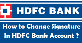 How to Change your Signature in HDFC Bank Account