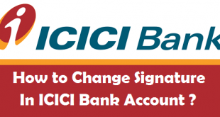 How to Change your Signature in ICICI Bank Account