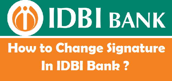 How to Change your Signature in IDBI Bank Account
