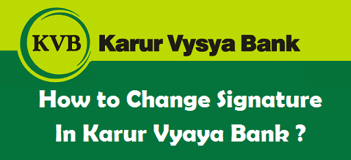 How to Change your Signature in Karur Vysya Bank Account